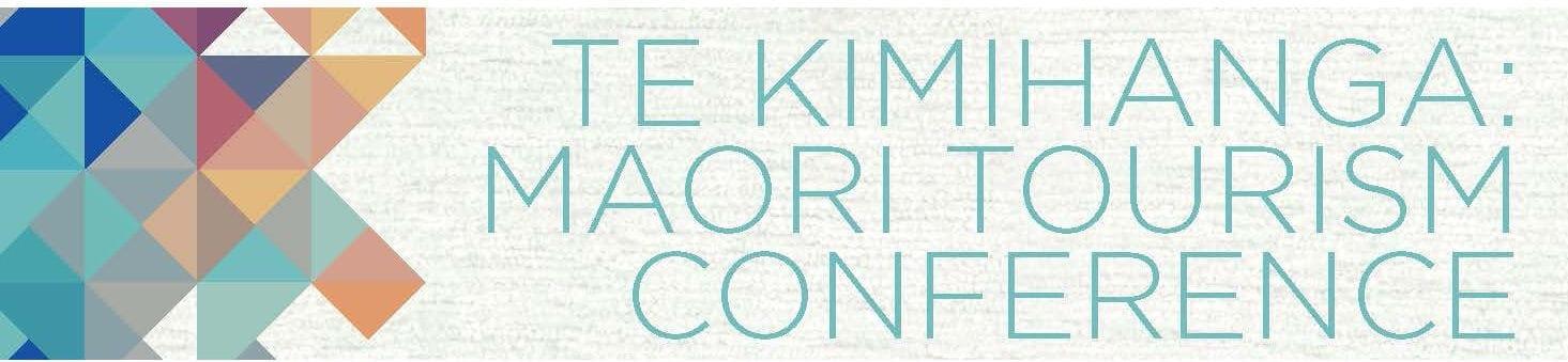 Te Kimihanga Maori Tourism Conference - Te Kimihanga